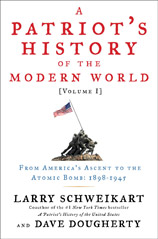 A Patriot's History of the Modern World: From America's Exceptional Ascent to the Atomic Bomb: 1898-1945